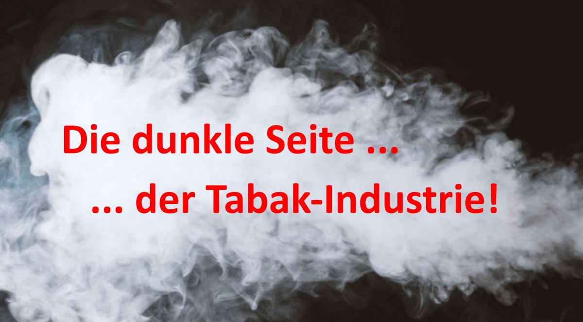 Die dunkle Seite der Tabak-Industrie!